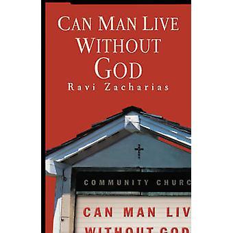 Can Man Live Without God von Zacharias & Ravi