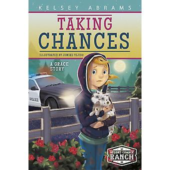 Taking Chances A Grace Story by Kelsey Abrams