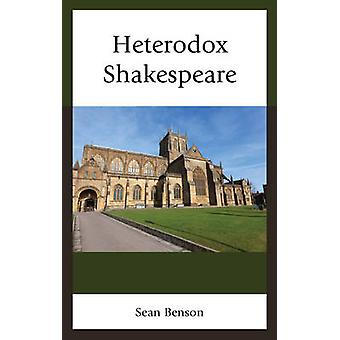 Heterodox Shakespeare by Benson & Sean