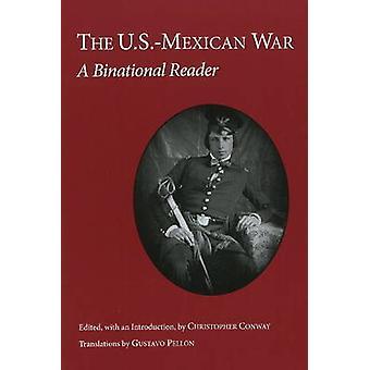 Der amerikanisch-mexikanischen Krieg - eine binationale Reader von Christopher Conway - Gus