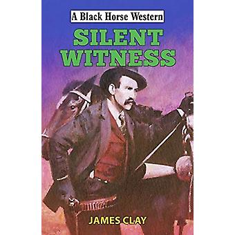 Silent Witness by James Clay