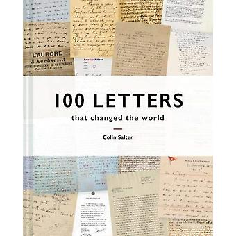 100 Letters That Changed the World by Salter & Colin