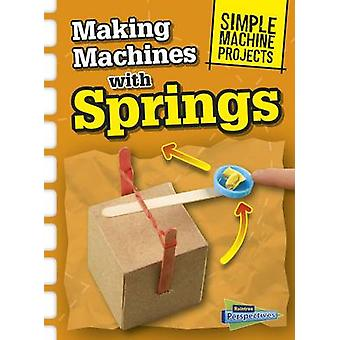 Making Machines with Springs by Oxlade & Chris