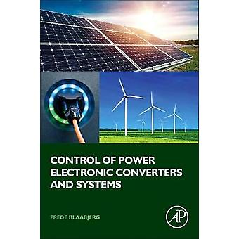 Control of Power Electronic Converters and Systems by Frede Blaabjerg