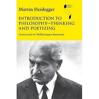 Introduction to PhilosophyThinking and Poetizing by Martin Heidegger