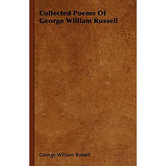Collected Poems Of George William Russell by Russell & George William