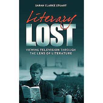 Literaire verloren - bekijken van televisie door de Lens van literatuur door S