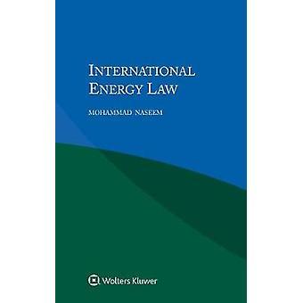 Internationales Energierecht von Mohammad Naseem