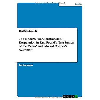 The Modern Era. Alienation and Desperation in Ezra Pound's in a Stati
