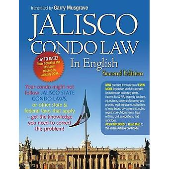 Jalisco Condo Law in English  Second Edition by Musgrave & Garry Neil