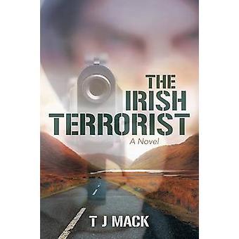 The Irish Terrorist A Novel de Mack et T J