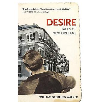 Desire Tales of New Orleans by Walker & William Sterling