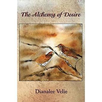 The Alchemy of Desire Poems by Velie & Dianalee
