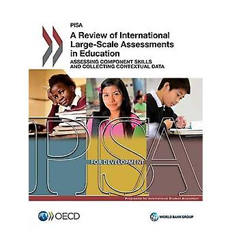 PISA A Review of International LargeScale Assessments in Education  Assessing Component Skills and Collecting Contextual Data by OECD