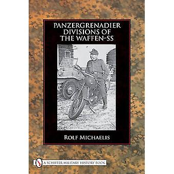 Panzergrenadier Divisions of the Waffen-SS by Rolf Michaelis - 978076