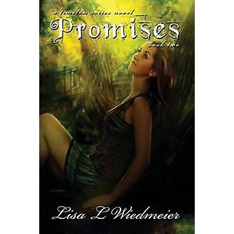 Promises A Timeless Series Novel Book Two by Wiedmeier & Lisa L