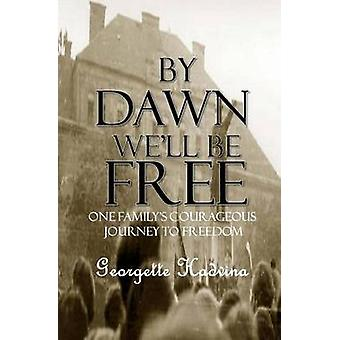 By Dawn Well Be Free by Hadvina & Georgette