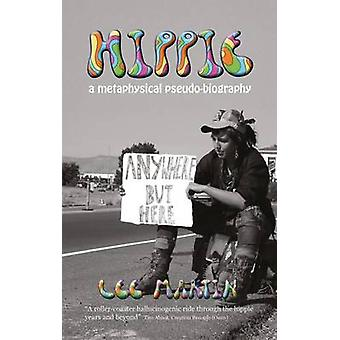 Hippie A metaphysical pseudobiography by Martin & Lee