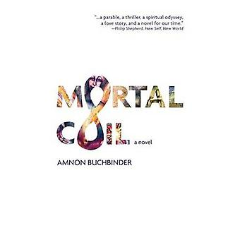 Mortal Coil by Buchbinder & Amnon