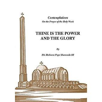 Thine is the Power and the Glory by Shenouda III & H.H Pope