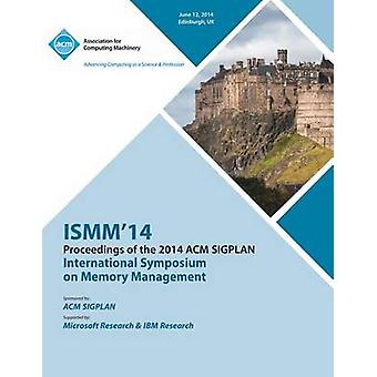 Ismm 14 International Symposium on Memory Management by Ismm 14 Conference Committee