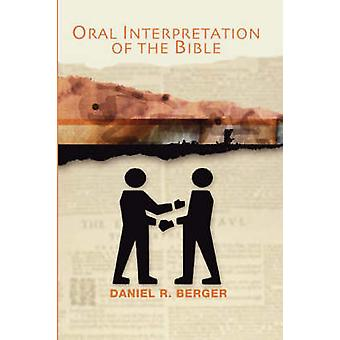 Oral Interpretation of the Bible by Berger & Daniel R.