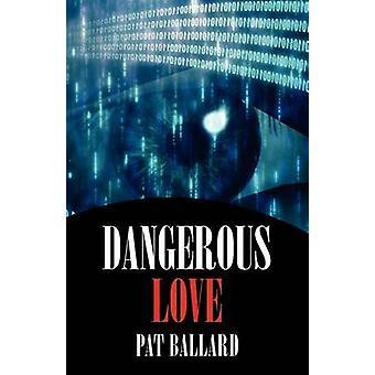 Dangerous Love by Ballard & Pat