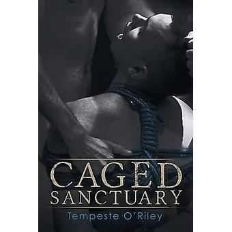 Caged Sanctuary by ORiley & Tempeste