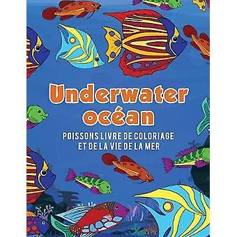 Ocan Underwater poissons livre de coloriage et de la vie de la mer by Scholar & Young