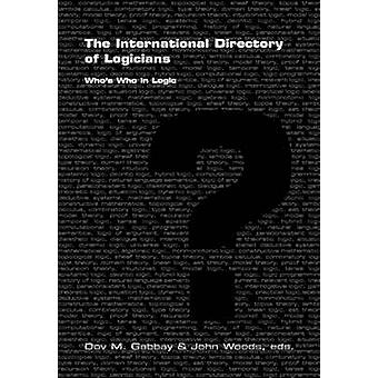 The International Directory of Logicians Whos Who in Logic by Gabbay & Dov M.