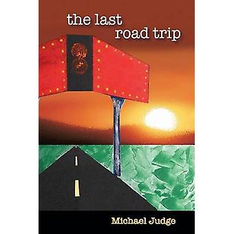 The Last Road Trip The Journal of Brett Tempest by Judge & Michael