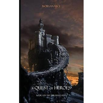 A Quest of Heroes Book 1 in the Sorcerers Ring by Rice & Morgan