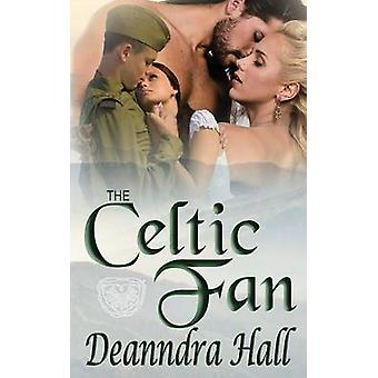 The Celtic Fan by Hall & Deanndra