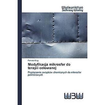 Modyfikacja mikrosfer do terapii celowanej by Krug Pamela