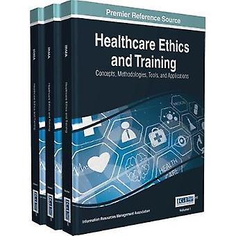 Terveydenhuollon etiikka ja koulutus käsitteet Menetelmät Työkalut ja sovellukset 3 määrä Management Association & Information Reso
