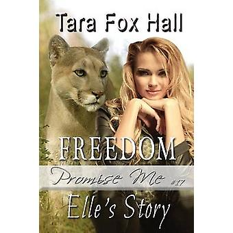 Freedom Elles Story by Hall & Tara Fox