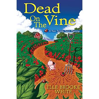Dead On The Vine door Elle Brooke White