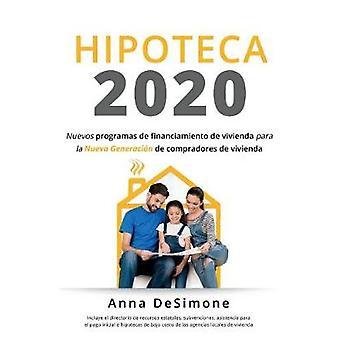 Hipoteca 2020 - Spanish Edition of Housing Finance 2020 by Anna DeSimo