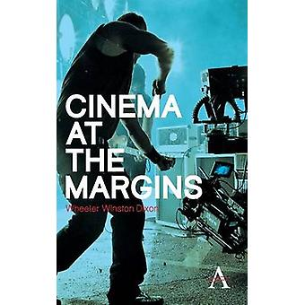 Cinema at the Margins by Wheeler W. Dixon - 9780857281869 Book