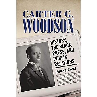 Carter G. Woodson - Historia - den svart pressen - och PR b