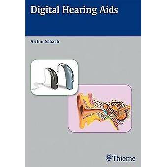 Digital Hearing Aids by Arthur Schaub - 9781604060065 Book