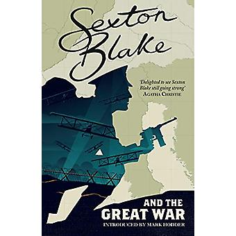 Sexton Blake and the Great War (Sexton Blake Library Book 1) by Mark