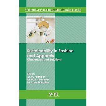 Sustainability in Fashion and Apparels - Challenges and Solutions by M
