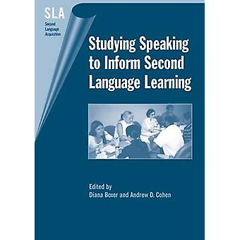 Studying Speaking to Inform Second Language Learning by Diana Boxer -
