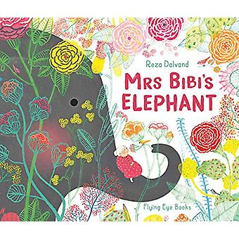 Mrs Bibi's Elephant by Reza Dalvand - 9781912497164 Book