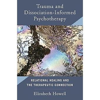 Trauma and Dissociation Informed Psychotherapy - Relational Healing an