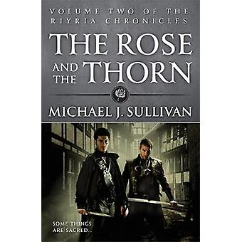 Rose and the Thorn by Michael J Sullivan