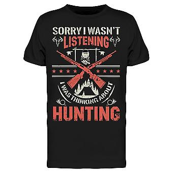 Not Listening, Want To Hunt Tee Men's -Image by Shutterstock Men's T-shirt