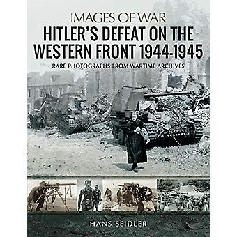 Hitler's Defeat on the Western Front - 1944-1945 by Hans Seidler - 97