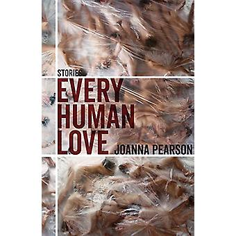 Every Human Love - Stories by Joanna Pearson - 9781946724182 Book